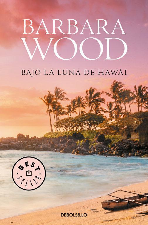 Barbara Wood Bajo La Luna De Hawai