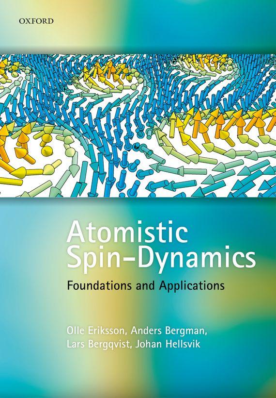 Olle Eriksson, Anders Bergman, Lars Bergqvist, Johan Hellsvik Atomistic Spin Dynamics rapala bergman bwbo40 sk