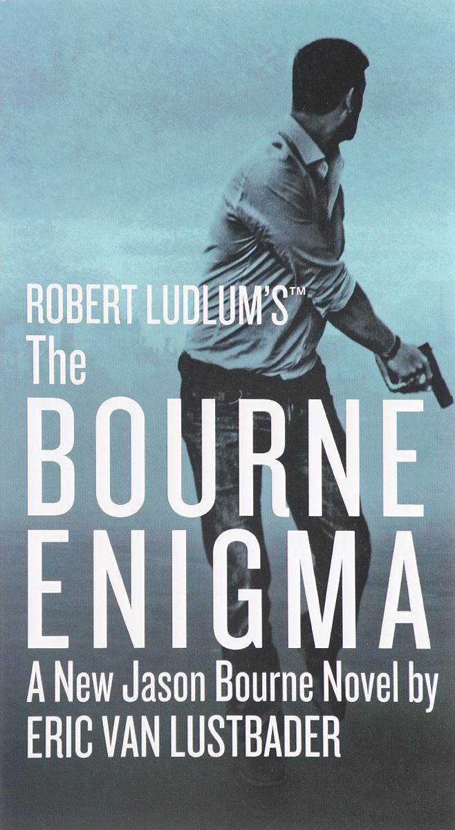 Robert Ludlum`s TM: The Bourne Enigma. Eric Van Lustbader