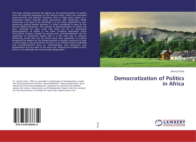 Democratization of Politics in Africa sauda nabukenya politics of constitution making in africa