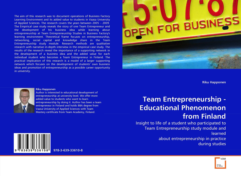 Team Entrepreneurship - Educational Phenomenon from Finland