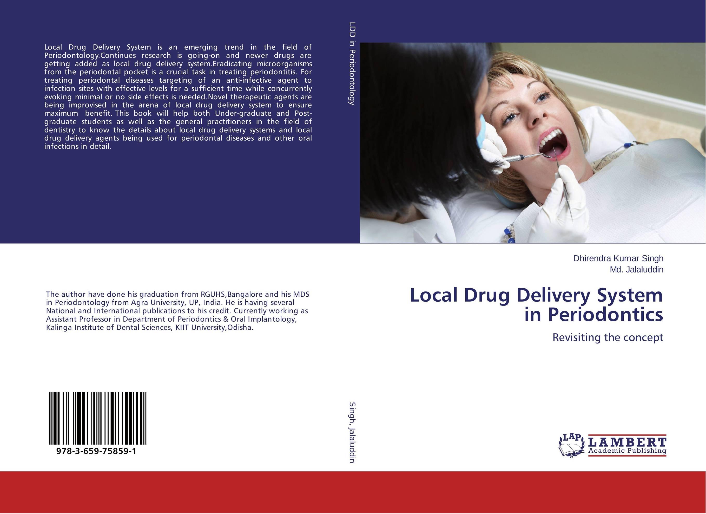 Local Drug Delivery System in Periodontics atamjit singh pal paramjit kaur khinda and amarjit singh gill local drug delivery from concept to clinical applications