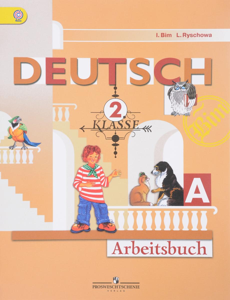 Deutsch 2 klasse: Arbeitsbuch / Немецкий язык. 2 класс. Рабочая тетрадь. В 2 частях. Часть А