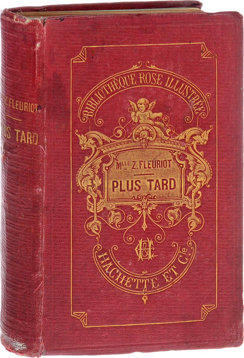 Plus tard, ou Le jeune chef de famille Librairie Hachette et Сie 1875