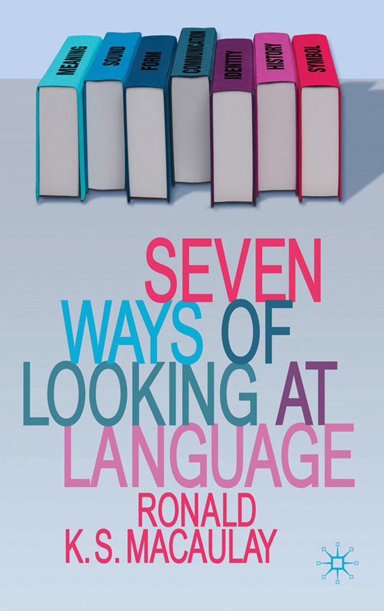 Ronald Macaulay Seven Ways of Looking at Language
