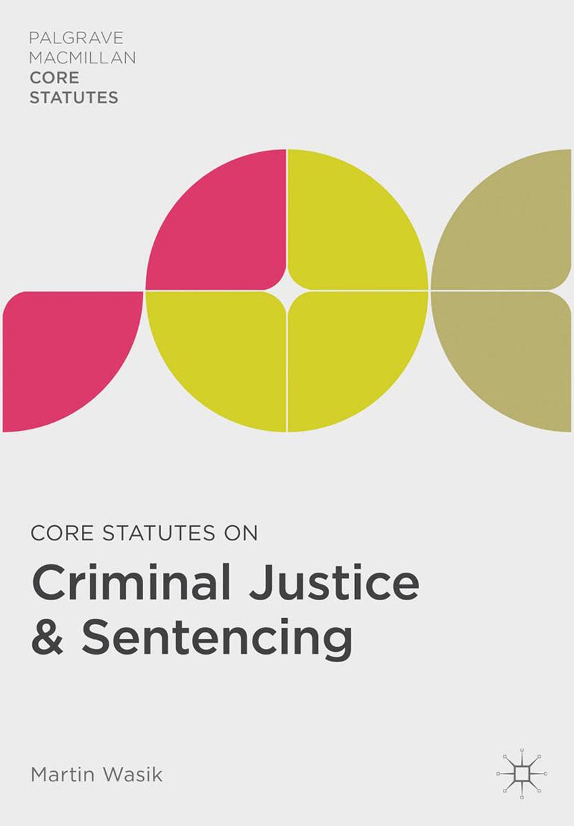 Core Statutes on Criminal Justice & Sentencing
