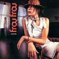 Frou Frou. Details 2002 Audio CD