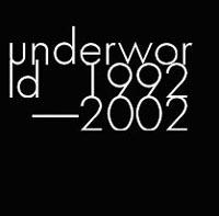 Underworld. Underworld 1992 - 2002 2003 2 Audio CD