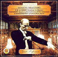 Yevgeny Mravinsky: C.M. Weber, F. Schubert, D. Shostakovich