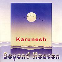 Karunesh. Beyond Heaven. Karunesh