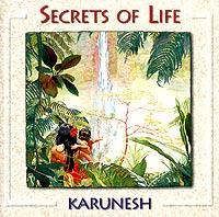 Karunesh. Secrets Of Life