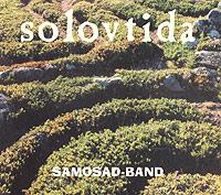 Samosad Band. Solovtida