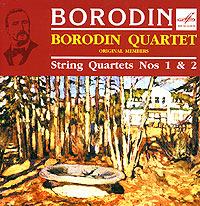 Borodin Quartet. Borodin. String Quartet Nos 1 & 2