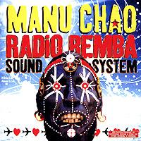 Manu Chao. Radio Bemba Sound System