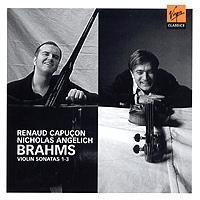 Renaud Capucon - Nicolas Angelich. Brahms - Violin Sonatas 1-3