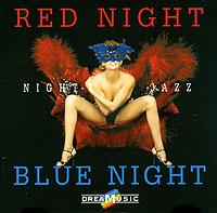 Dreamusic. Red & Blue Night Jazz