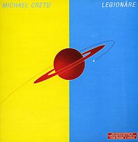 Michael Cretu. Legionare