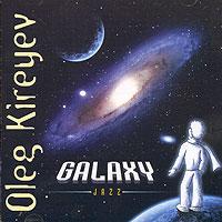 Oleg Kireyev. Galaxy