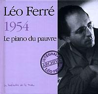 Leo Ferre. 1954. Le Piano Du Pauvre (2 CD)