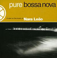Nara Leao. Pure Bossa Nova