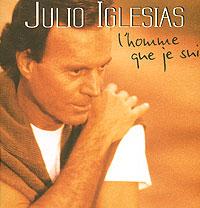 Julio Iglesias. L'Homme Que Je Suis 2005 Audio CD