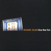 Richard Julian. Slow New York