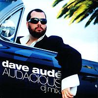 Dave Aude. Audacious
