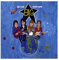 Various Artists. Big Star. Small World