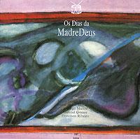 Madredeus. Os Dias Da Madredeus