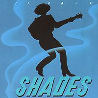 J.J. Cale. Shades