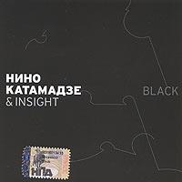 Нино Катамадзе & Insight. Black