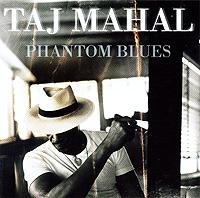 Taj Mahal. Phantom Blues