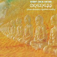 Carlos Santana. Oneness. Silver Dreams - Golden Reality