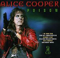 Alice Cooper. Poison (2 CD)