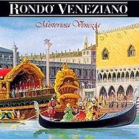 Rondo Veneziano. Misteriosa Venezia