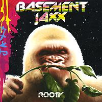 Basement Jaxx. Rooty