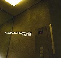Alexander Kowalski. Changes 2006 Audio CD