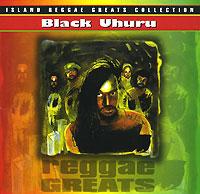 Black Uhuru. Reggae Greats