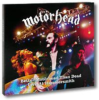 Motorhead. Better Motorhead Than Dead. Live At Hammersmith (2 CD)