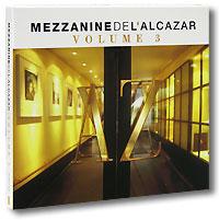 Mezzanine De L'Alcazar. Vol. 3 (2 CD) 2007 2 Audio CD