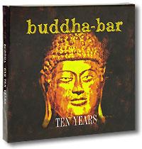 Buddha-Bar. Ten Years (2 CD + DVD)