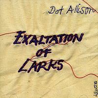 Dot Allison. Exaltation Of Larks 2007 Audio CD