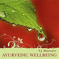 S. J. Bluewater. Ayurvedic Wellbeing