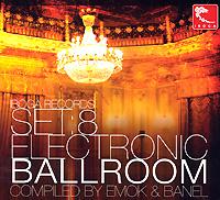Set:8 Electronic Ballroom. Compiled By Emok & Banel