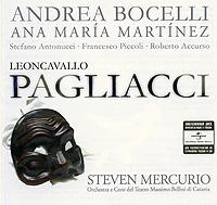 Andrea Bocelli, Ana Maria Martinez, Steven Mercurio. Leoncavallo. Pagliacci