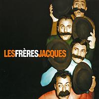 Les Freres Jacques. Les Freres Jacques