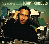 Benny Rodrigues. Big & Dirty (2 CD)