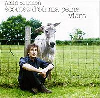 Alain Souchon. Ecoutez D'ou Ma Peine Vient 2008 Audio CD