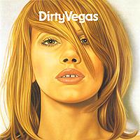 Dirty Vegas. Dirty Vegas