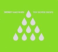 Secret Machines. Ten Silver Drops